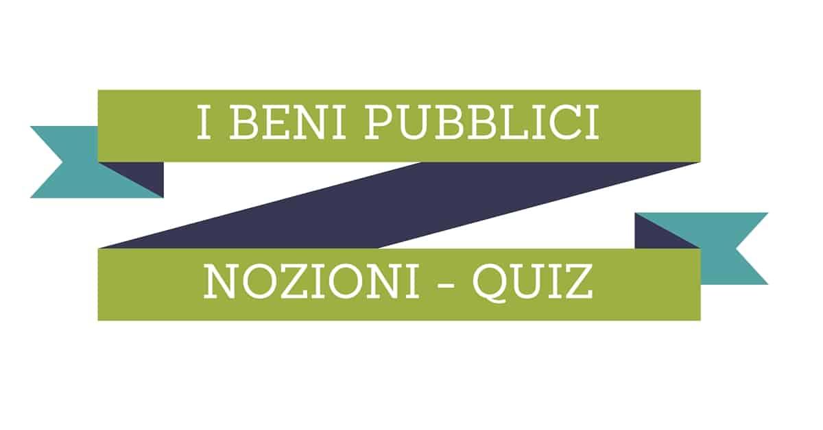 Beni pubblici - Nozioni - Quiz concorsi pubblici