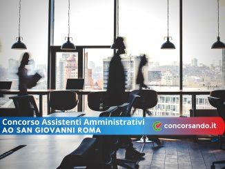 Concorso Assistenti Amministrativi AO San Giovanni Roma