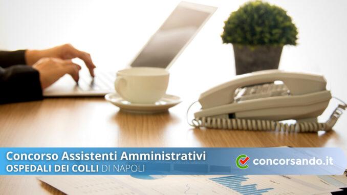 Concorso Assistenti Amministrativi Ospedali dei Colli di Napoli