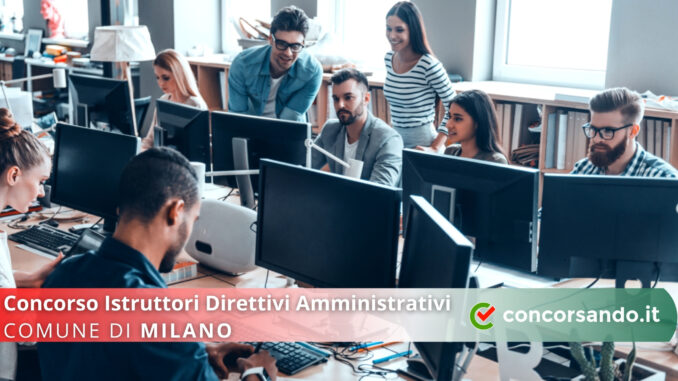 Concorso Istruttori Direttivi Amministrativi Comune di Milano