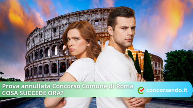 Concorsone Comune di Roma Prova Annullata