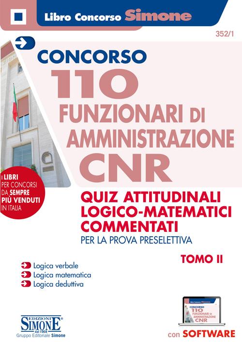 Concorso CNR – 110 Funzionari di amministrazione – Manuale di preparazione – Quiz di logica commentati – Tomo 2