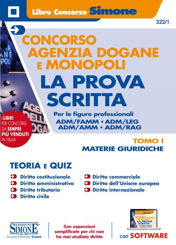 Concorso Agenzia Dogane e Monopoli – La prova Scritta per le figure professionali ADM/FAMM – ADM/LEG – ADM/AMM – ADM/RAG – TOMO I Materie giuridiche