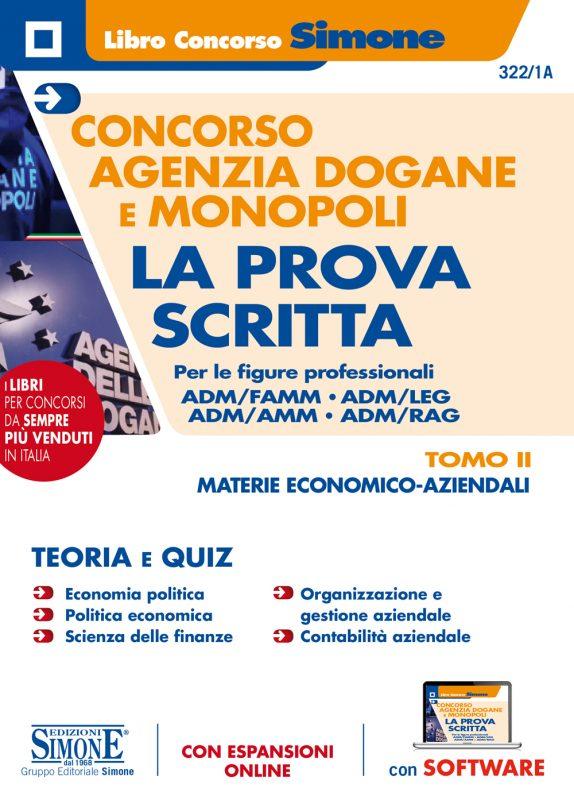 Concorso Agenzia Dogane e Monopoli – La prova Scritta per le figure professionali ADM/FAMM – ADM/LEG – ADM/AMM – ADM/RAG – TOMO II Materie economico-aziendali