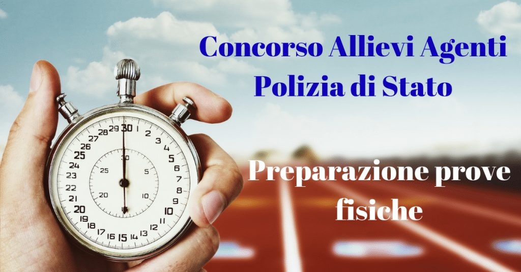 Preparazione Atletica per il Concorso Allievi Agenti Polizia di Stato