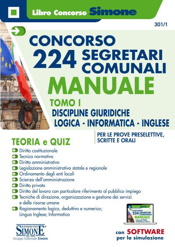 Concorso 224 Segretari comunali – Manuale – TOMO I – Discipline Giuridiche, Logica, Informatica e Inglese