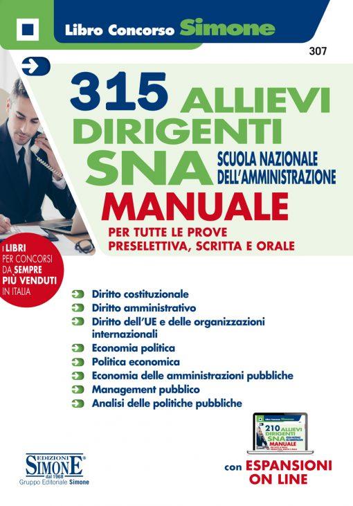 315 Allievi Dirigenti SNA Scuola Nazionale dell'Amministrazione – Manuale per tutte le prove preselettiva, scritta e orale