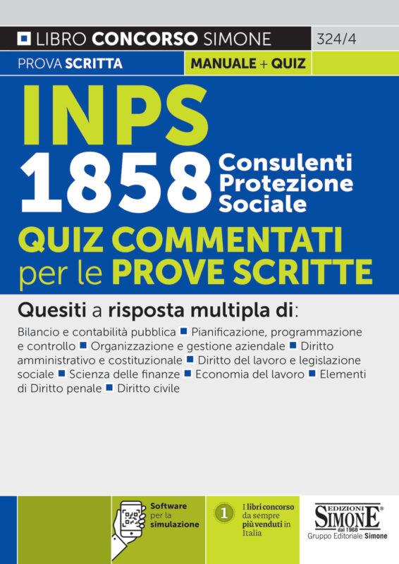 Concorso INPS 1858 Consulenti Protezione Sociale – Quiz commentati per le prove scritte – 324/4