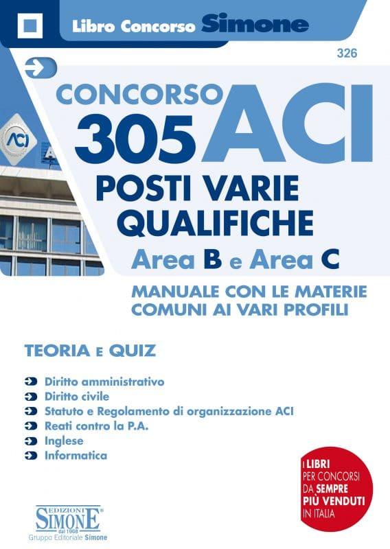Concorso ACI 305 posti varie qualifiche Area B Area C – Manuale con le materie comuni ai vari profili – Teoria e Quiz