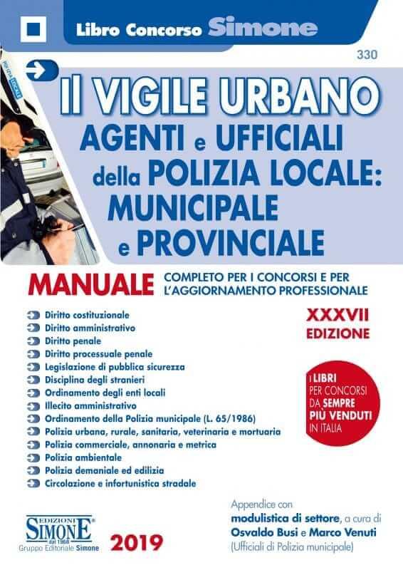 Il Vigile Urbano – Agenti e Ufficiali della Polizia Locale: Municipale e Provinciale – Manuale complet
