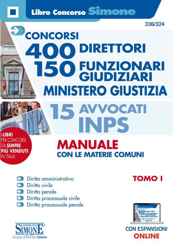Concorsi 400 Direttori – 150 Funzionari Giudiziari Ministero Giustizia – 15 Avvocati INPS – Manuale con le materie comuni – Tomo I