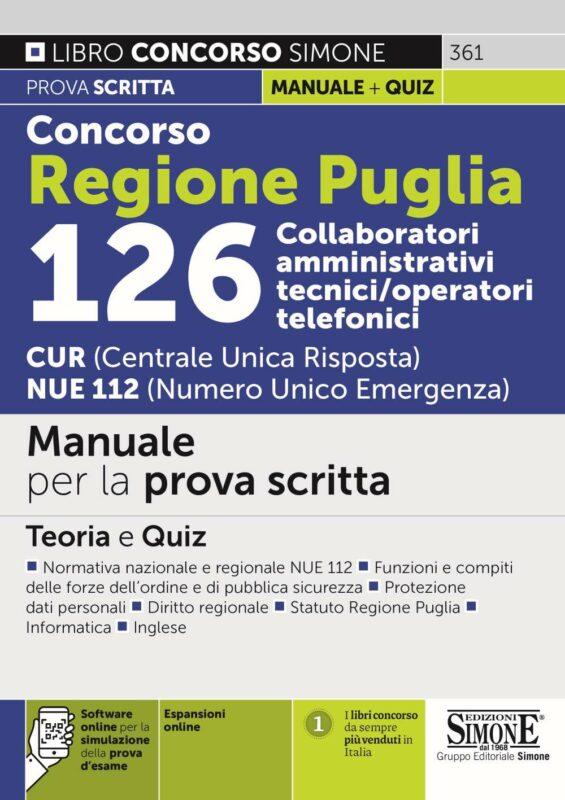 Concorso Regione Puglia 126 Collaboratori amministrativi tecnici/operatori telefonici CUR (Centrale Unica Risposta) NUE 112 (Numero Unico Emergenza) – Manuale per la prova scritta – 361