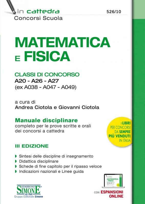 Matematica e Fisica – Classi di concorso A20 – A26 – A27 (ex A038 – A047 – A049)