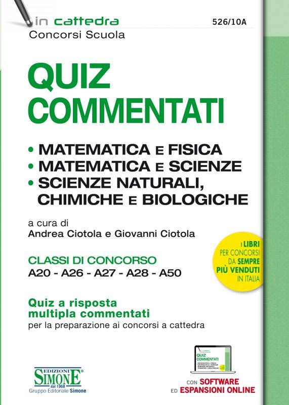 Quiz Commentati – Matematica e fisica – Matematica e scienze – Scienze naturali, Chimiche e Biologiche – Classi di concorso A20 – A26 – A27 – A28 – A50